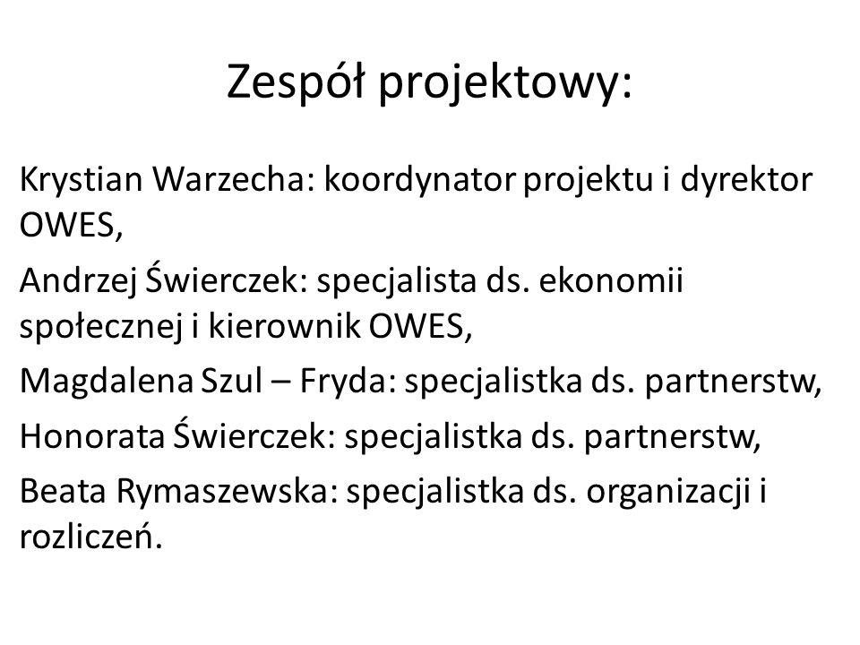 Zespół projektowy: Krystian Warzecha: koordynator projektu i dyrektor OWES, Andrzej Świerczek: specjalista ds. ekonomii społecznej i kierownik OWES, M