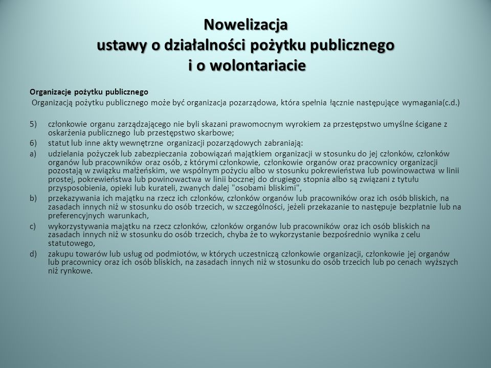 Nowelizacja ustawy o działalności pożytku publicznego i o wolontariacie Organizacje pożytku publicznego Organizacją pożytku publicznego może być organ