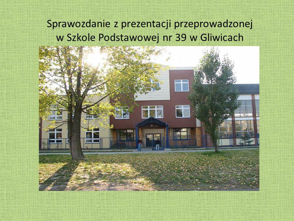 Sprawozdanie z prezentacji przeprowadzonej w Szkole Podstawowej nr 39 w Gliwicach