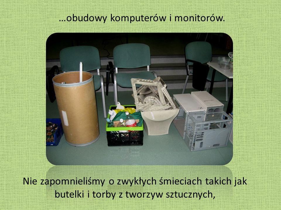 …obudowy komputerów i monitorów.