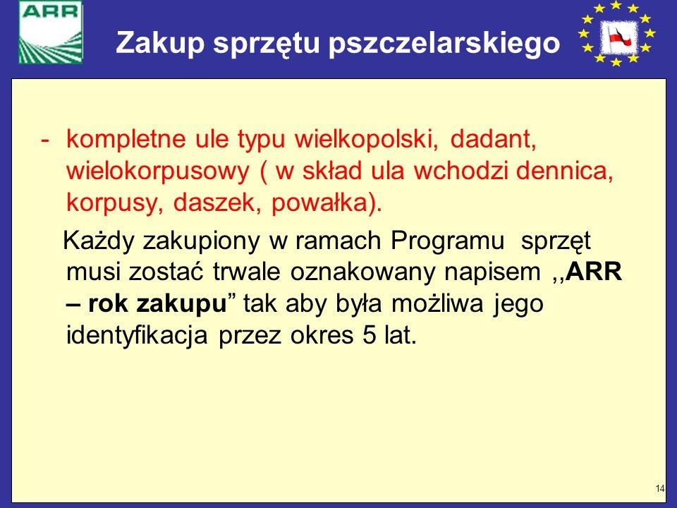 14 Zakup sprzętu pszczelarskiego -kompletne ule typu wielkopolski, dadant, wielokorpusowy ( w skład ula wchodzi dennica, korpusy, daszek, powałka). Ka