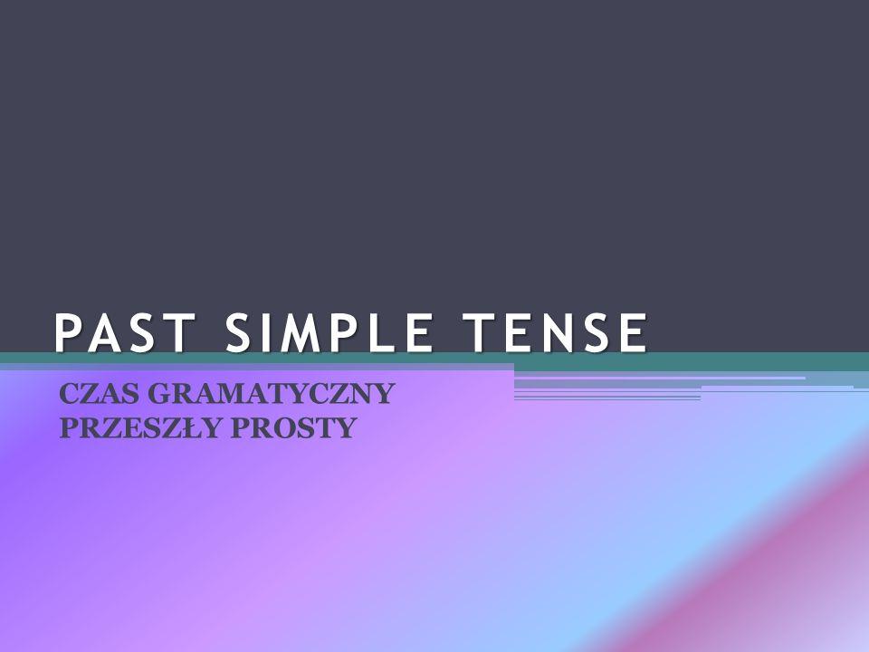 ZASTOSOWANIE CZASU Czasu gramatycznego Past Simple używamy, gdy mówimy o czynnościach wykonanych w przeszłości Wyrażenia typowe dla tego czasu to: yesterday/the day before yesterday a week/month/year ago last week/month/year/Monday
