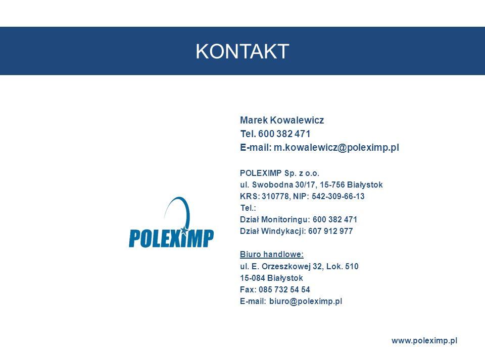 Marek Kowalewicz Tel. 600 382 471 E-mail: m.kowalewicz@poleximp.pl POLEXIMP Sp. z o.o. ul. Swobodna 30/17, 15-756 Białystok KRS: 310778, NIP: 542-309-