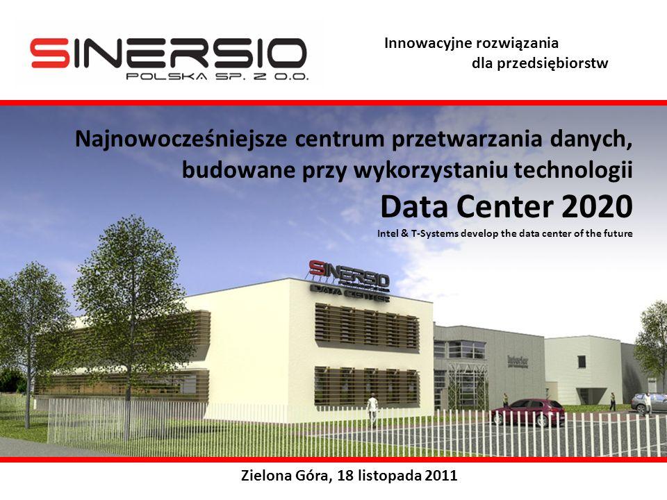 Innowacyjne rozwiązania dla przedsiębiorstw Zielona Góra, 18 listopada 2011 Najnowocześniejsze centrum przetwarzania danych, budowane przy wykorzystaniu technologii Data Center 2020 Intel & T-Systems develop the data center of the future