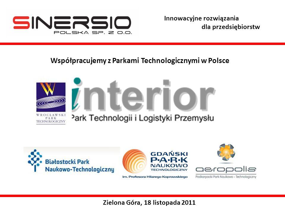Innowacyjne rozwiązania dla przedsiębiorstw Zielona Góra, 18 listopada 2011 Współpracujemy z Parkami Technologicznymi w Polsce