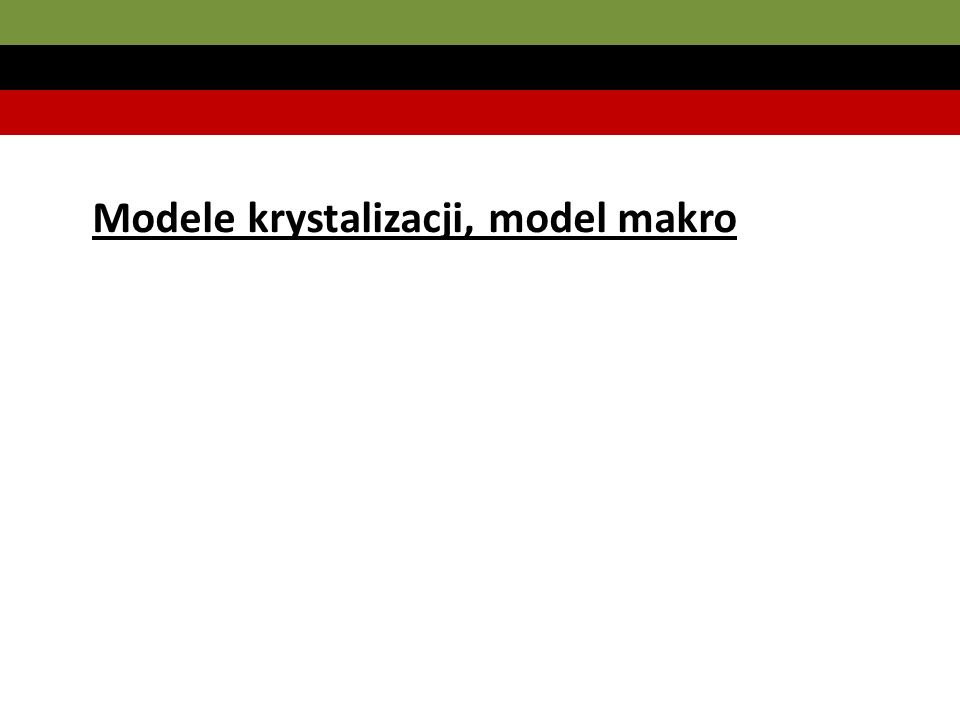 Modele krystalizacji, model makro