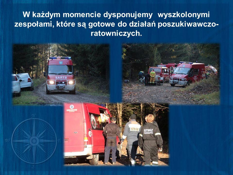 W każdym momencie dysponujemy wyszkolonymi zespołami, które są gotowe do działań poszukiwawczo- ratowniczych.