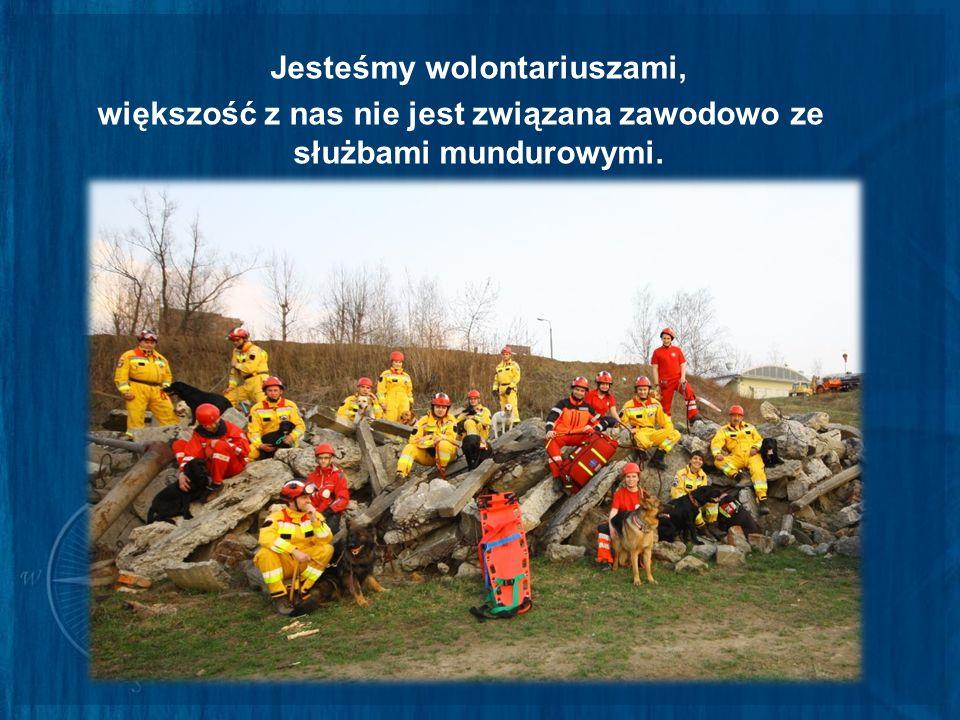 Jesteśmy wolontariuszami, większość z nas nie jest związana zawodowo ze służbami mundurowymi.