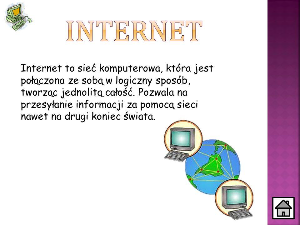 Internet to sieć komputerowa, która jest połączona ze sobą w logiczny sposób, tworząc jednolitą całość. Pozwala na przesyłanie informacji za pomocą si