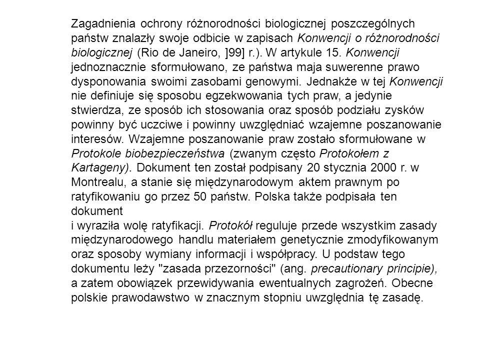 Zagadnienia ochrony różnorodności biologicznej poszczególnych państw znalazły swoje odbicie w zapisach Konwencji o różnorodności biologicznej (Rio de Janeiro, ]99] r.).