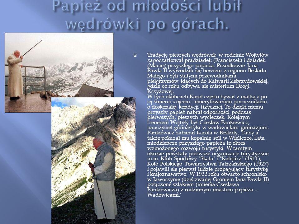 Karol Wojtyła lubił wędrować na Jaroszowicką Górę, Iłowiec, Łysą Górę a z niej na Bliźniaki (Jaworzyna i Leskowiec).