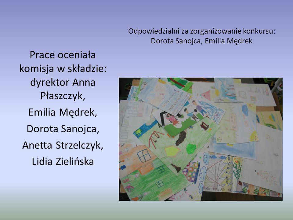 Odpowiedzialni za zorganizowanie konkursu: Dorota Sanojca, Emilia Mędrek Prace oceniała komisja w składzie: dyrektor Anna Płaszczyk, Emilia Mędrek, Dorota Sanojca, Anetta Strzelczyk, Lidia Zielińska