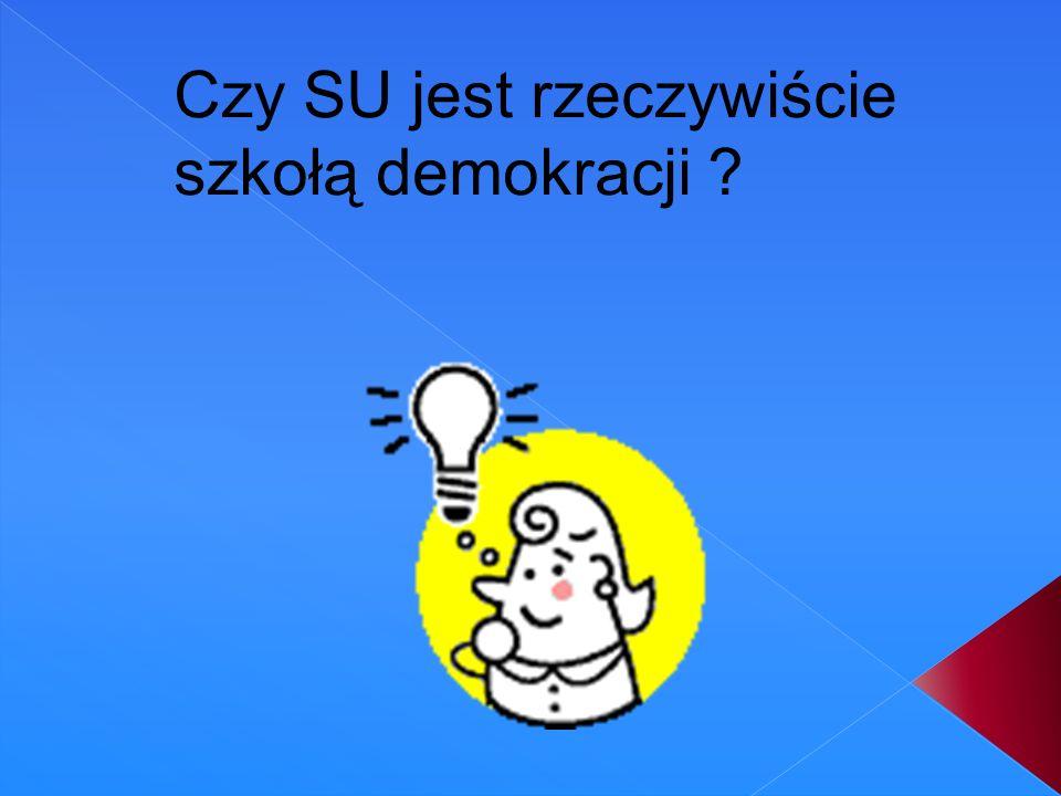 Czy SU jest rzeczywiście szkołą demokracji ?