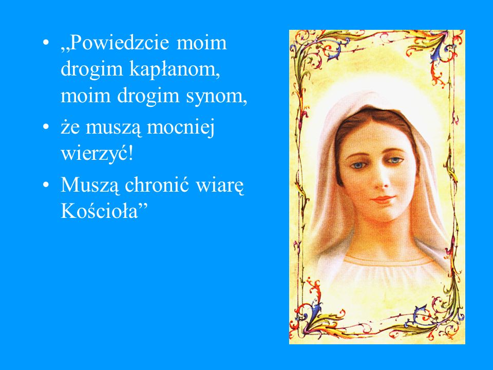 Powiedzcie moim drogim kapłanom, aby modlili się na różańcu.