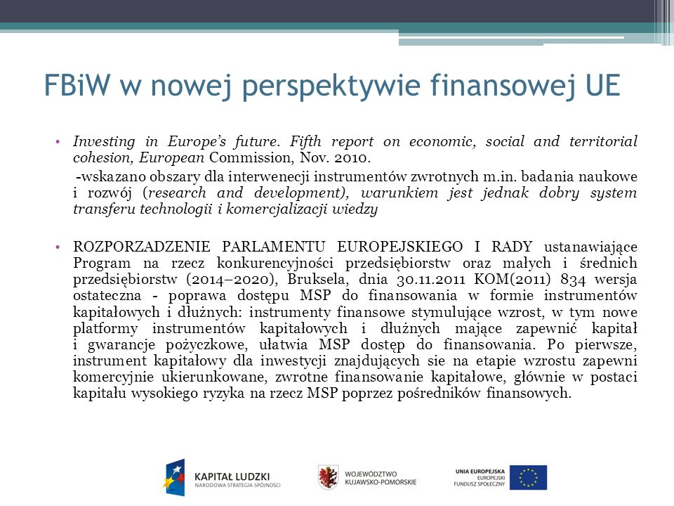 FBiW w nowej perspektywie finansowej UE Investing in Europes future. Fifth report on economic, social and territorial cohesion, European Commission, N