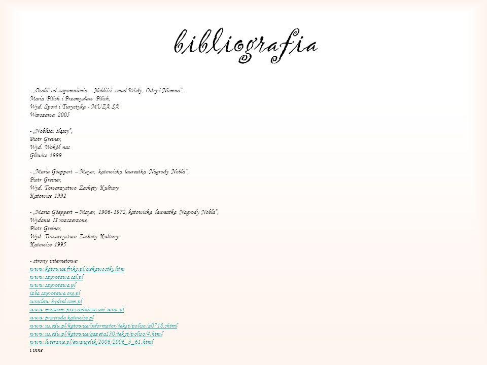 bibliografia - Ocalić od zapomnienia - Nobliści znad Wisły, Odry i Niemna, Maria Pilich i Przemysław Pilich, Wyd. Sport i Turystyka - MUZA SA Warszawa