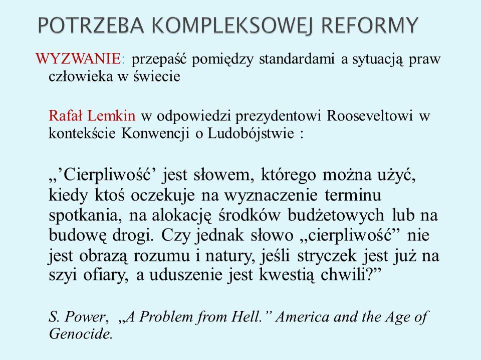 WYZWANIE: przepaść pomiędzy standardami a sytuacją praw człowieka w świecie Rafał Lemkin w odpowiedzi prezydentowi Rooseveltowi w kontekście Konwencji
