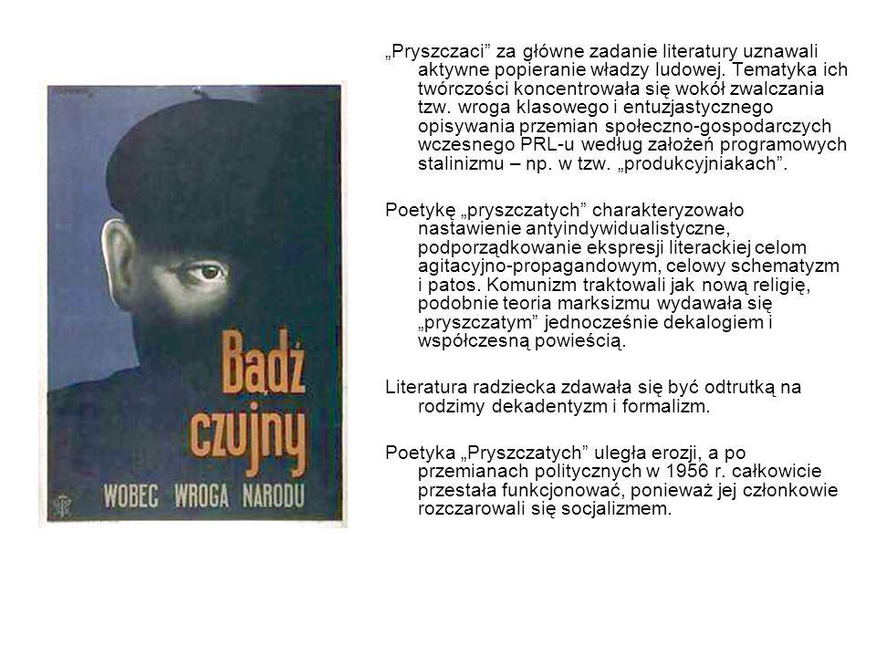 Pryszczaci za główne zadanie literatury uznawali aktywne popieranie władzy ludowej.