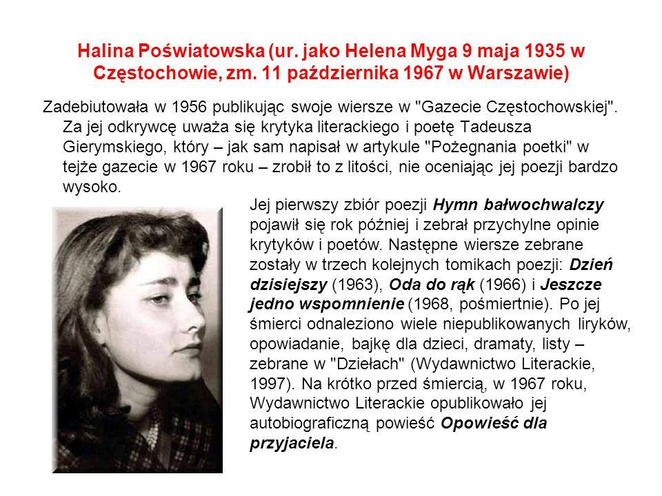 Halina Poświatowska (ur.jako Helena Myga 9 maja 1935 w Częstochowie, zm.