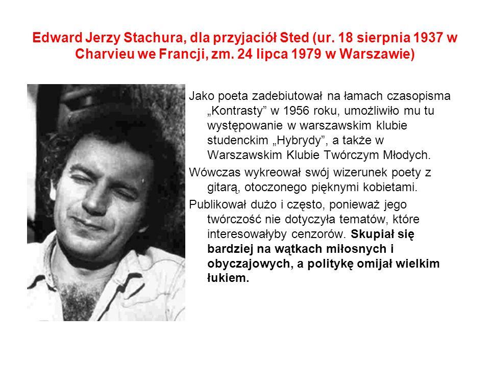 Edward Jerzy Stachura, dla przyjaciół Sted (ur.18 sierpnia 1937 w Charvieu we Francji, zm.
