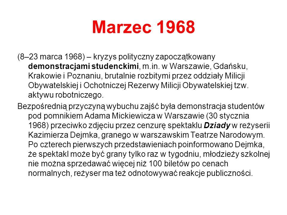 Marzec 1968 (8–23 marca 1968) – kryzys polityczny zapoczątkowany demonstracjami studenckimi, m.in.