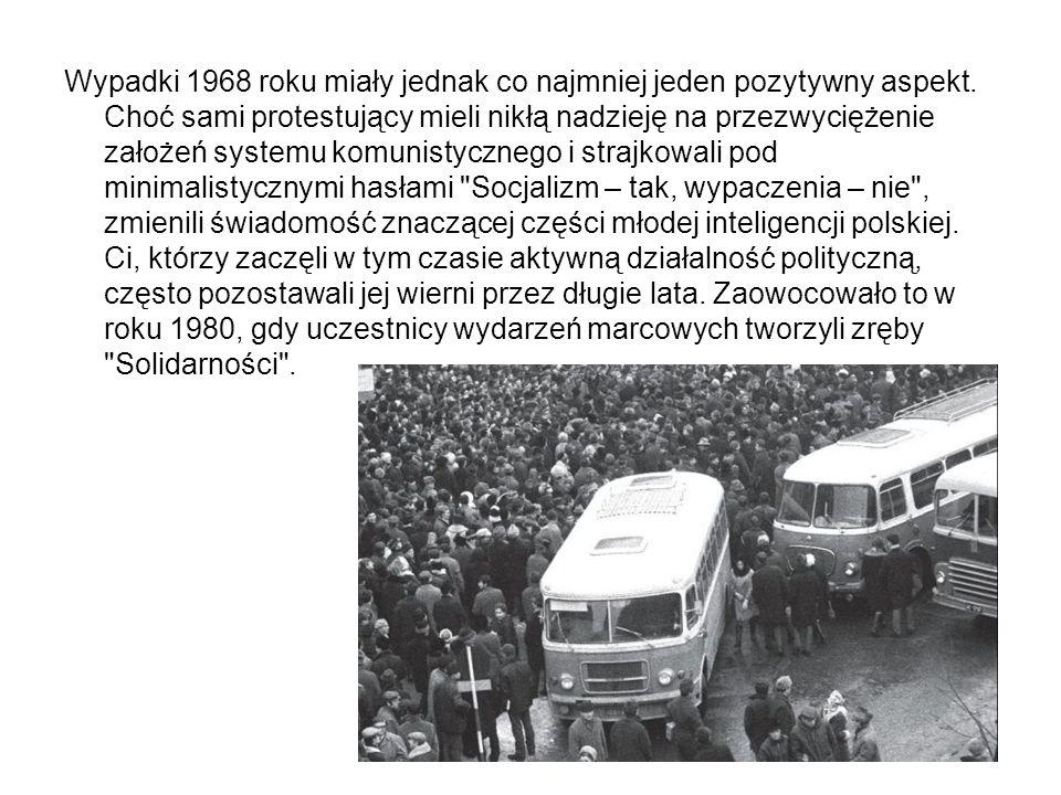 Wypadki 1968 roku miały jednak co najmniej jeden pozytywny aspekt.