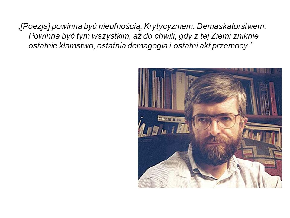 Barańczak to nie tylko poeta, ale również tłumacz, krytyk literacki, eseista, literaturoznawca, redaktor i wykładowca.