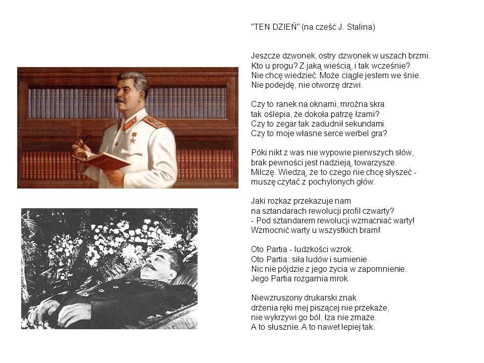 TEN DZIEŃ (na cześć J.Stalina) Jeszcze dzwonek, ostry dzwonek w uszach brzmi.