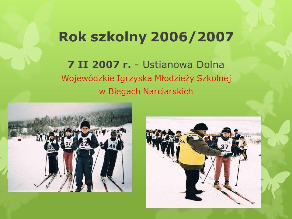 Rok szkolny 2006/2007 7 II 2007 r. - Ustianowa Dolna Wojewódzkie Igrzyska Młodzieży Szkolnej w Biegach Narciarskich