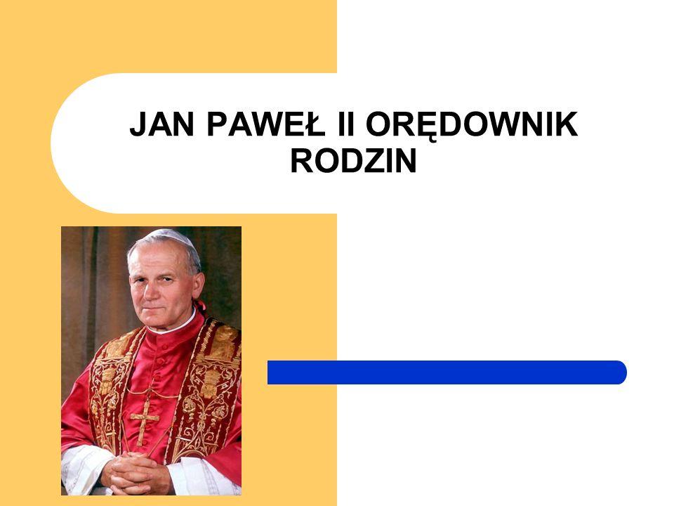 JAN PAWEŁ II ORĘDOWNIK RODZIN