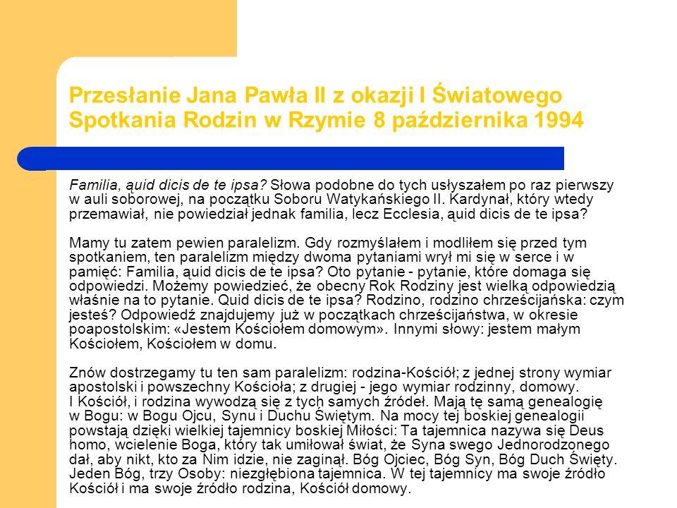 Przesłanie Jana Pawła II z okazji I Światowego Spotkania Rodzin w Rzymie 8 października 1994 Familia, ąuid dicis de te ipsa.