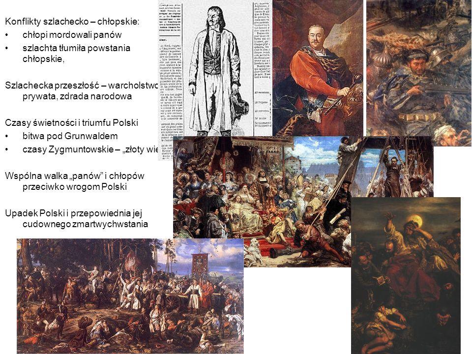 Historia Konflikty szlachecko – chłopskie: chłopi mordowali panów szlachta tłumiła powstania chłopskie, Szlachecka przeszłość – warcholstwo, prywata,