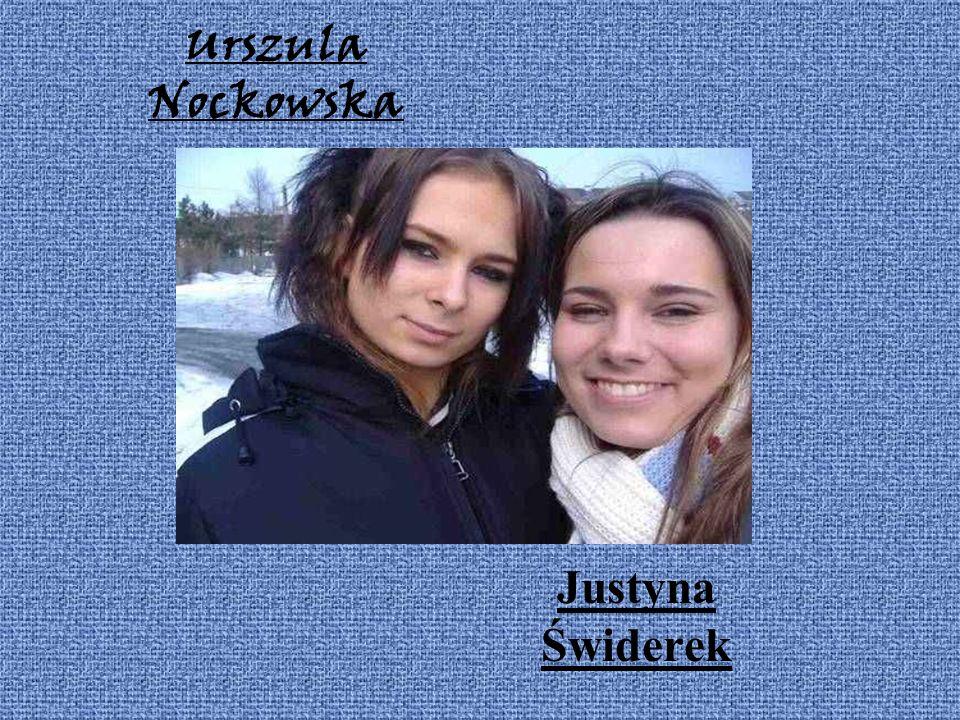 Urszula Nockowska Justyna Świderek