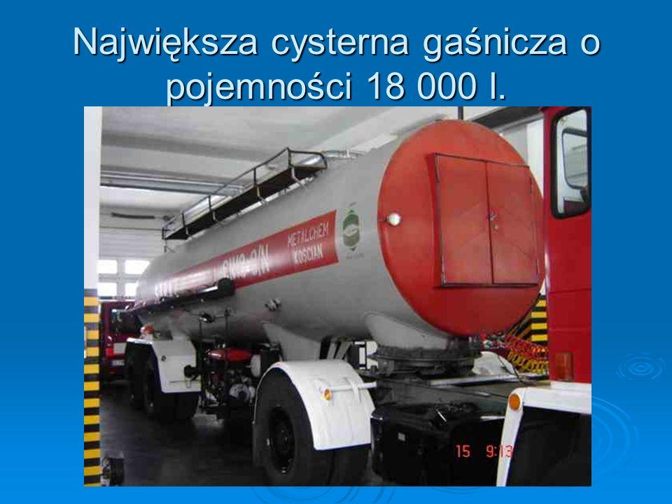 Największa cysterna gaśnicza o pojemności 18 000 l.