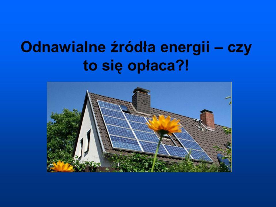 Odnawialne źródła energii – czy to się opłaca?!