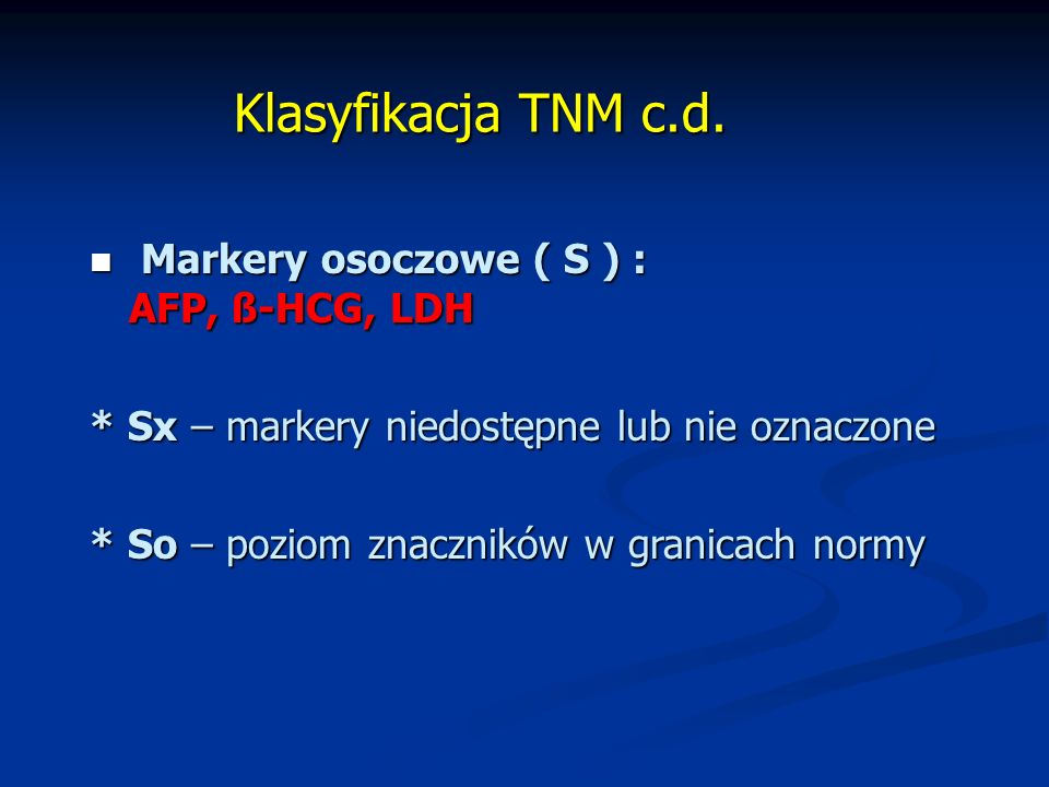 Klasyfikacja TNM c.d.Klasyfikacja TNM c.d.