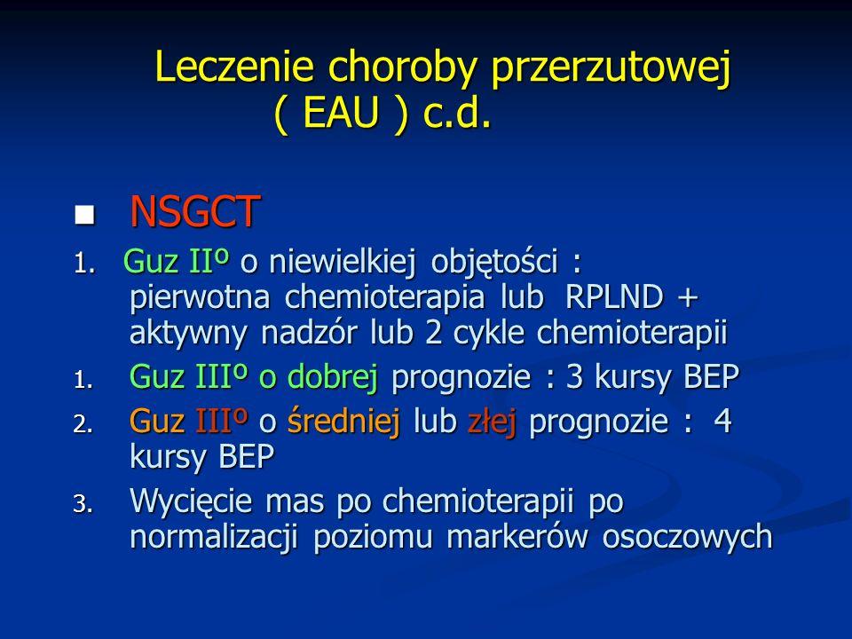 Leczenie choroby przerzutowej ( EAU ) c.d.Leczenie choroby przerzutowej ( EAU ) c.d.