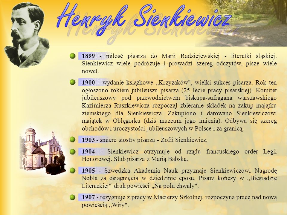 1899 - miłość pisarza do Marii Radziejewskiej - literatki śląskiej.