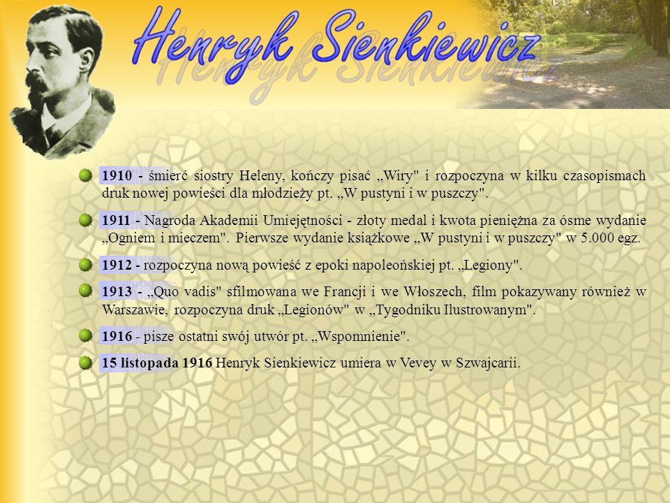 1899 - miłość pisarza do Marii Radziejewskiej - literatki śląskiej. Sienkiewicz wiele podróżuje i prowadzi szereg odczytów, pisze wiele nowel. 1900 -