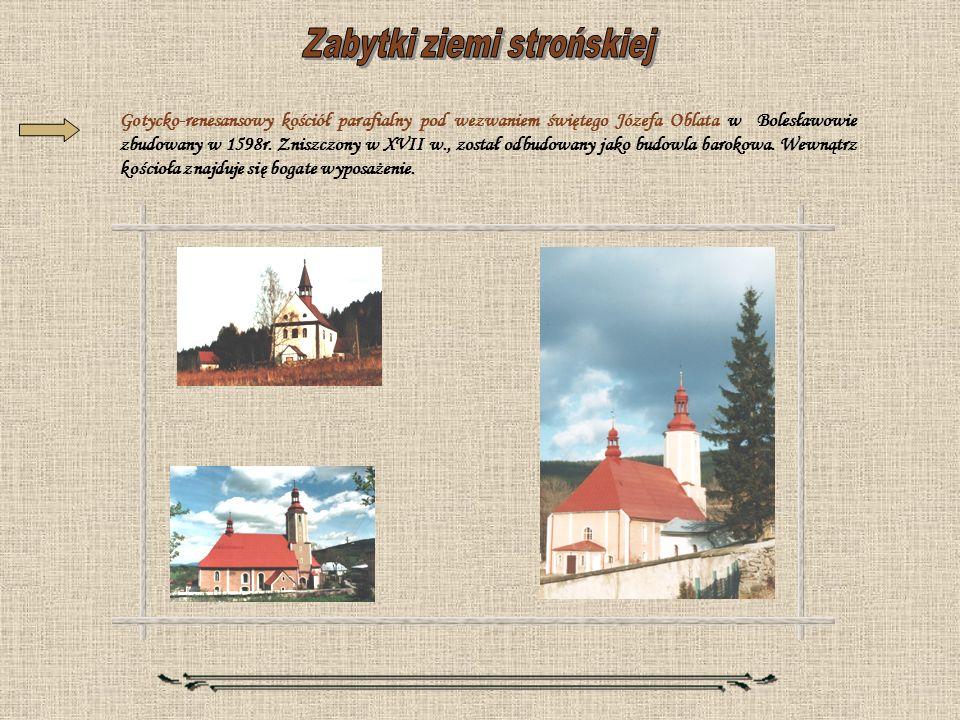 Gotycko-renesansowy kościół parafialny pod wezwaniem świętego Józefa Oblata w Bolesławowie zbudowany w 1598r. Zniszczony w XVII w., został odbudowany