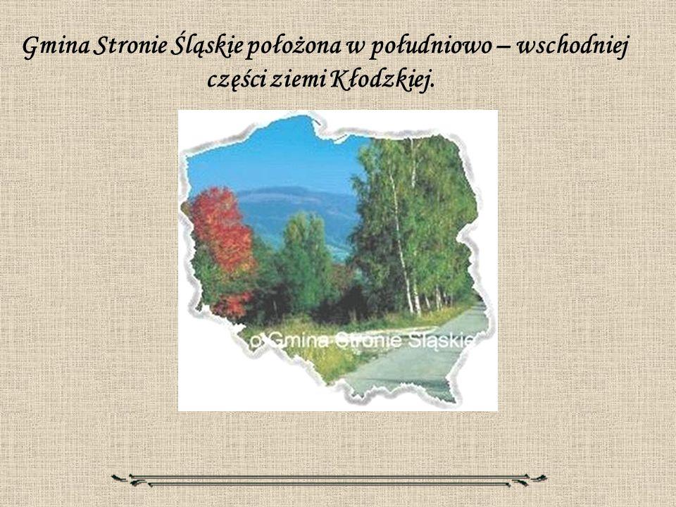 Gmina Stronie Śląskie położona w południowo – wschodniej części ziemi Kłodzkiej.