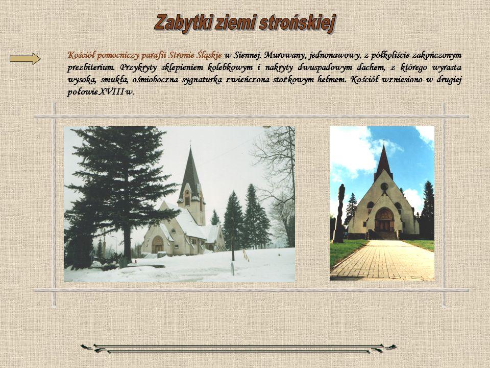 Kościół pomocniczy parafii Stronie Śląskie w Siennej. Murowany, jednonawowy, z półkoliście zakończonym prezbiterium. Przykryty sklepieniem kolebkowym