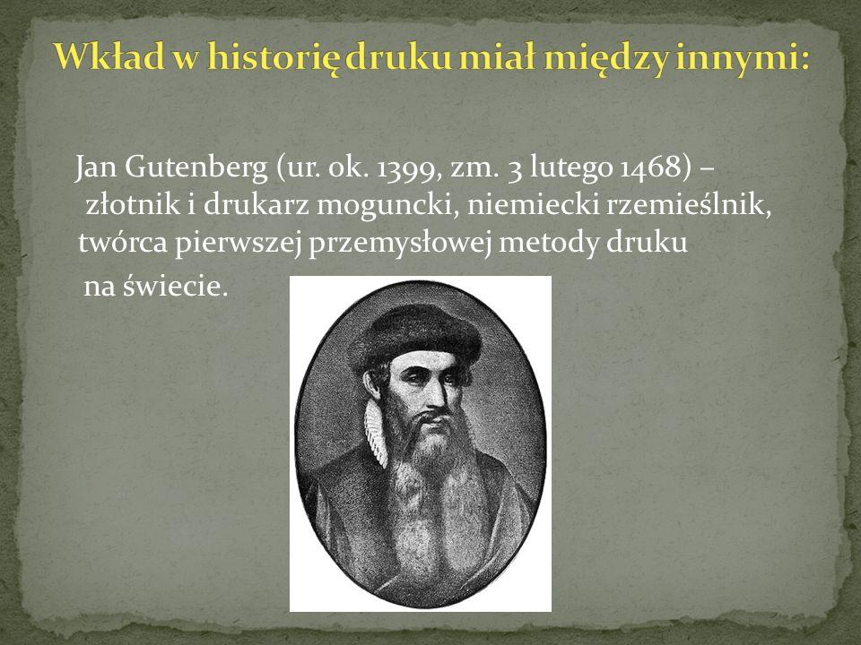 Działalność Gutenberga przypada na okres rozwoju drukarstwa w zachodniej Europie.