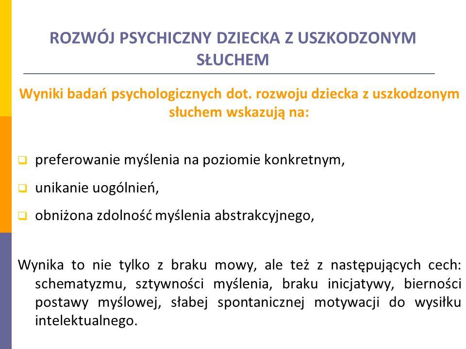ROZWÓJ PSYCHICZNY DZIECKA Z USZKODZONYM SŁUCHEM Wyniki badań psychologicznych dot.