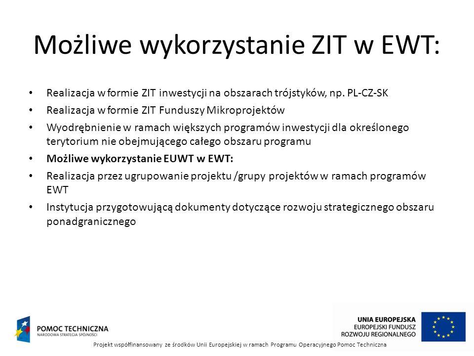 Możliwe wykorzystanie ZIT w EWT: Realizacja w formie ZIT inwestycji na obszarach trójstyków, np.