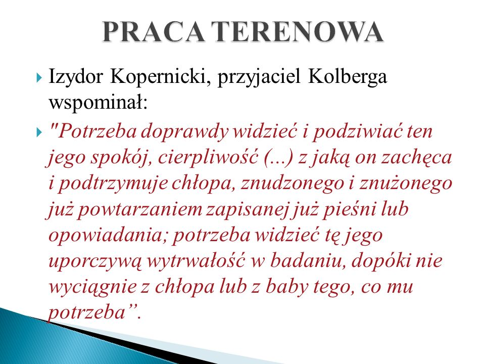Izydor Kopernicki, przyjaciel Kolberga wspominał: