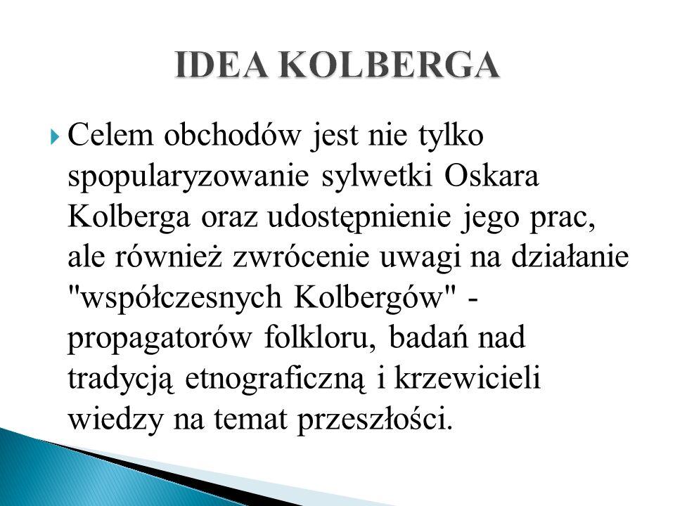 Celem obchodów jest nie tylko spopularyzowanie sylwetki Oskara Kolberga oraz udostępnienie jego prac, ale również zwrócenie uwagi na działanie