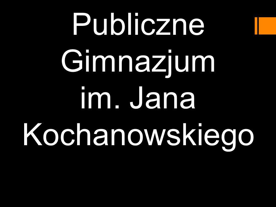Publiczne Gimnazjum im. Jana Kochanowskiego