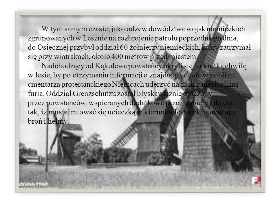 W tym samym czasie, jako odzew dowództwa wojsk niemieckich zgrupowanych w Lesznie na rozbrojenie patrolu poprzedniego dnia, do Osiecznej przybył oddzi
