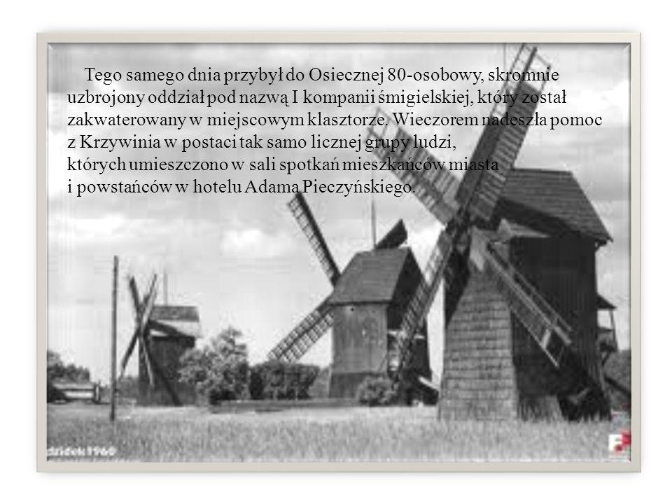 Tego samego dnia przybył do Osiecznej 80-osobowy, skromnie uzbrojony oddział pod nazwą I kompanii śmigielskiej, który został zakwaterowany w miejscowy